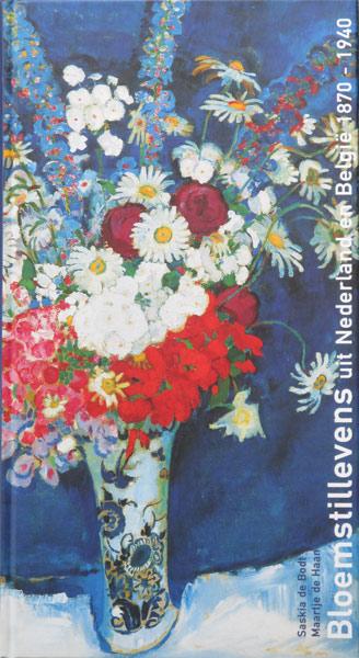 Bloemstillevens uit Nederland en België 1870-1940, hardcover, 204 pag.