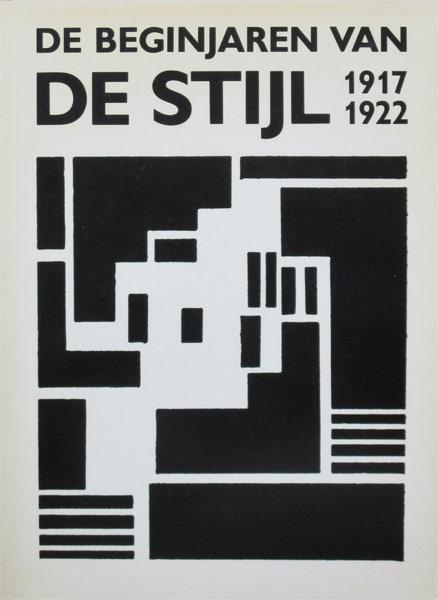 De beginjaren van De Stijl 1917-1922, softcover, 295  pag.  Doesburg, Mondriaan, Huszar, Oud, v.d.Leck,  Wils, van 't Hoff, Vantongerloo, Rietveld.