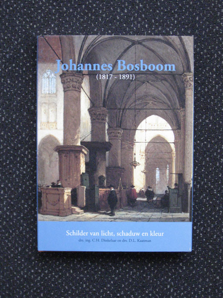 Johannes Bosboom, monografie, 280 pag.