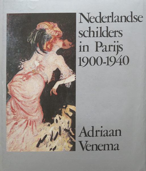 Nederlandse schilders in Parijs 1900-1940, 312 pag. hardcover, Adraan Venema