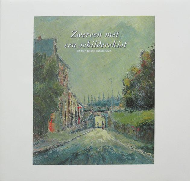 Zwerven met een schilderskist, beschrijvingen van 12 bekende Hengelose kunstenaars, hard kaft,55 pag.
