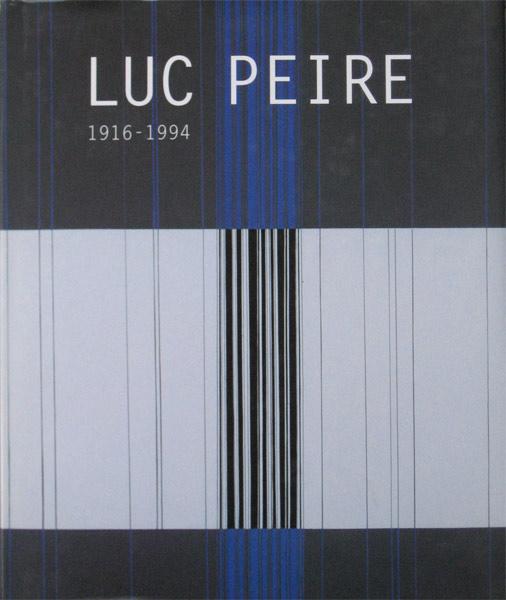 Monograph of Peire, L. Peire, Luc Peire, 1916-1994
